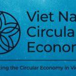 """Hội thảo """"Mạng lưới Kinh tế tuần hoàn Việt Nam"""""""